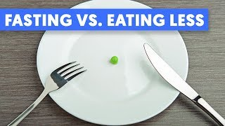 Fasting vs. Eating Less, And How They Work With Weight Loss