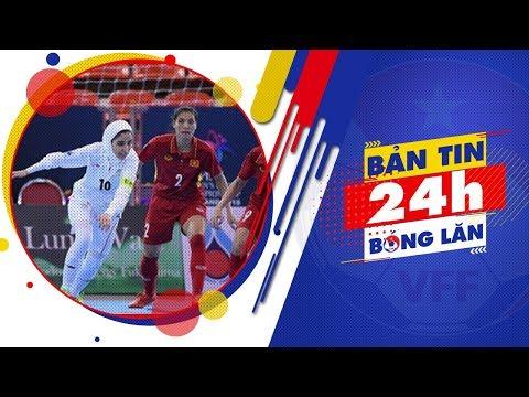 24h BÓNG LĂN SỐ 25 | Futsal nữ Việt Nam dừng bước tại BK giải VĐ nữ Futsal châu Á 2018 | VFF Channel