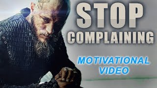 MOTIVATION - STOP COMPLAINING