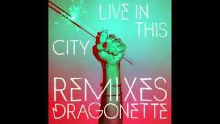 Dragonette - Live in This City (Heren Remix)