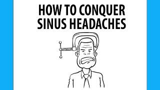 How to Conquer Sinus Headaches