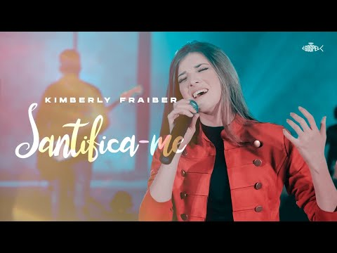 Kimberly Fraiber - Santifica-me