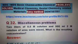 Q32. BDS / MDS Basic Chemical/Bio-Chemical PROBLEMS SOLVED Medical Chemistry, Dental Chemistry