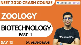 Biotechnology   Part 1   Crash Course For NEET 2020   Zoology   Day 13   Dr. Anand Mani
