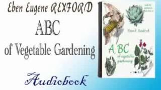 ABC of Vegetable Gardening Audiobook Eben Eugene REXFORD