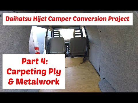 Daihatsu Hijet Camper Conversion Project Part 4: Carpeting Ply & Metalwork