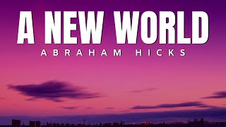 A New World | Abraham Hicks | Law Of Attraction 2020 (LOA)