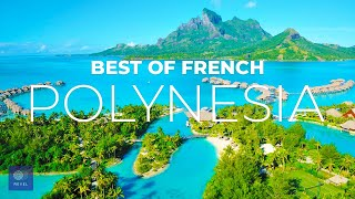 French Polynesia | The Best of French Polynesia Travel Guide