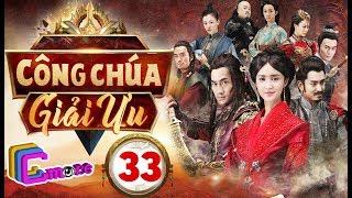 Phim Hay 2018 | CÔNG CHÚA GIẢI ƯU - Tập 33 | C-MORE CHANNEL