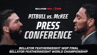 Bellator 263: Press Conference   Pitbull vs. McKee   BELLATOR MMA x SHOWTIME