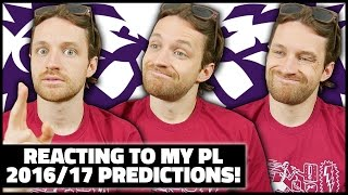 REACTING TO MY 2016/17 PREMIER LEAGUE PREDICTIONS! - IMO #31