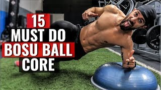 15 MUST-DO Bosu Ball Core Exercises (For STRONG RIPPED Six Pack Abs)
