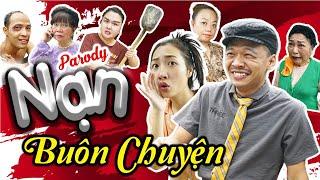 NẠN BUÔN CHUYỆN - MV Nhạc Chế | Parody Hài Hước - Trung Ruồi, Thương Cin, Thái Sơn