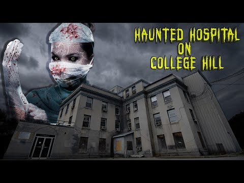 The Haunted Hospital On College Hill