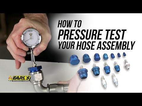 How To Pressure Test Your Hose Assembly with Earl's Pressure Test Kit