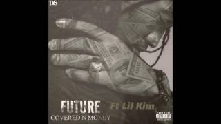 Future Ft Lil Kim- Covered N Money Remix