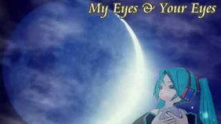初音ミク Hatsune Miku - My Eyes & Your Eyes 【BUCK-TICK】