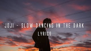 Joji   SLOW DANCING IN THE DARK (Lyrics On Screen)