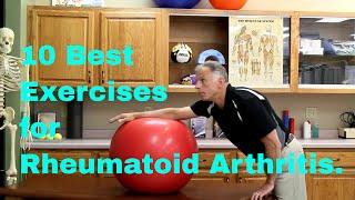 10 Best Exercises for Rheumatoid Arthritis.