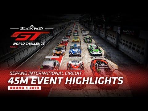 45m Highlights - Sepang 2019 - Blancpain GT World Challenge Asia
