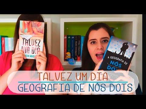 Talvez um dia e A geografia de nós dois | Book Review