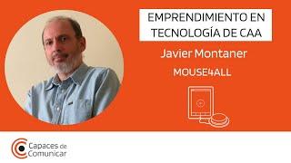Javier Montaner – Emprendimiento en tecnología de CAA | MOUSE4ALL