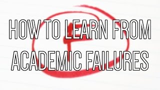 How to learn from academic failures and setbacks