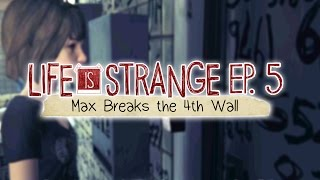 Life is Strange [Episode 5: Polarized] Max Breaks the Fourth Wall