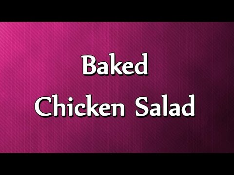 Baked  Chicken Salad - EASY TO LEARN - RECIPES