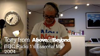 Above & Beyond - Live @ Home x BBC Radio 1 Essential Mix 2004: Recreated by Tony McGuinness
