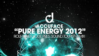 Accuface - Pure Energy 2012 - Rolf Maier Bode pres. Sound Tourist Remix