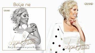 Lepa Brena   Bolje Ne   (Official Audio 2018)
