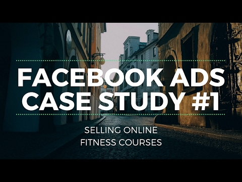 Facebook Ads Case Study 2018: Selling Online Fitness Courses (#1 ...