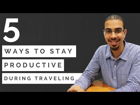 5 Ways to Stay Productive During Your Travels by Mohammed Faris