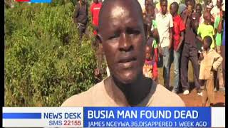 Busia man who disappeared a week ago found dead