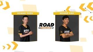 [12.03.2017] Hoàng Thiện vs Hoàng Anh[RoadtoThailand]