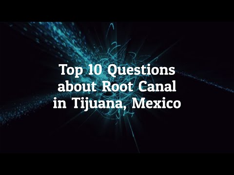 10 Best Questions to Ask Before Going For Root Canal in Tijuana, Mexico