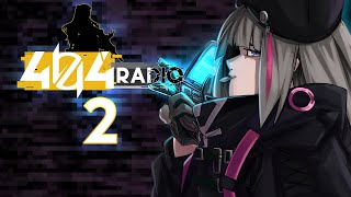 MDR  - (Girls' Frontline) - 404 RADIO — Episode 2 — Girls' Frontline Story Project