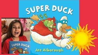 """Super Duck"" book read aloud!"