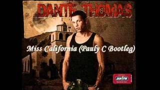 Dante Thomas Feat. Pras - Miss California (Pauly C Bootleg)