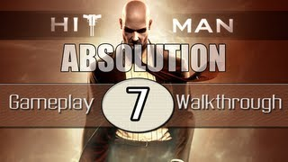 Hitman Absolution Gameplay Walkthrough - Part 7 - A Run For Your Life (Pt.1)