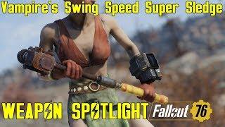 Fallout 76: Weapon Spotlights: Vampire's Swing Speed Super Sledge