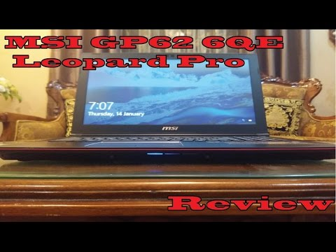 MSI GP62 6QE Leopard Pro Review