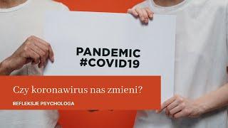 Czy koronawirus nas zmieni?