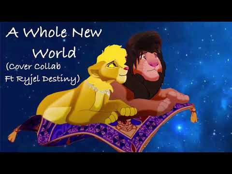 Disney's Aladdin - A Whole New World (Cover Collab Ft Ryjel Destiny)