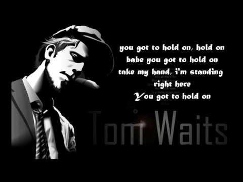 Tom Waits - Hold On (Lyrics) The Walking Dead