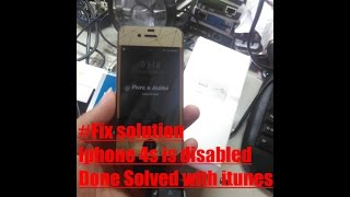 Fix solution iphone 4s is disabled Done Solved with itunes