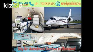 Receive Sky Air Ambulance at Any-time in Jamshedpur