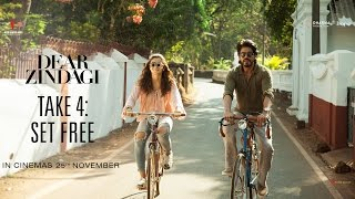 Take 4 - Set Free - Dear Zindagi