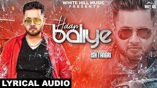 Haan Baliye (Lyrical Audio) ISH Tangri | New   - YouTube